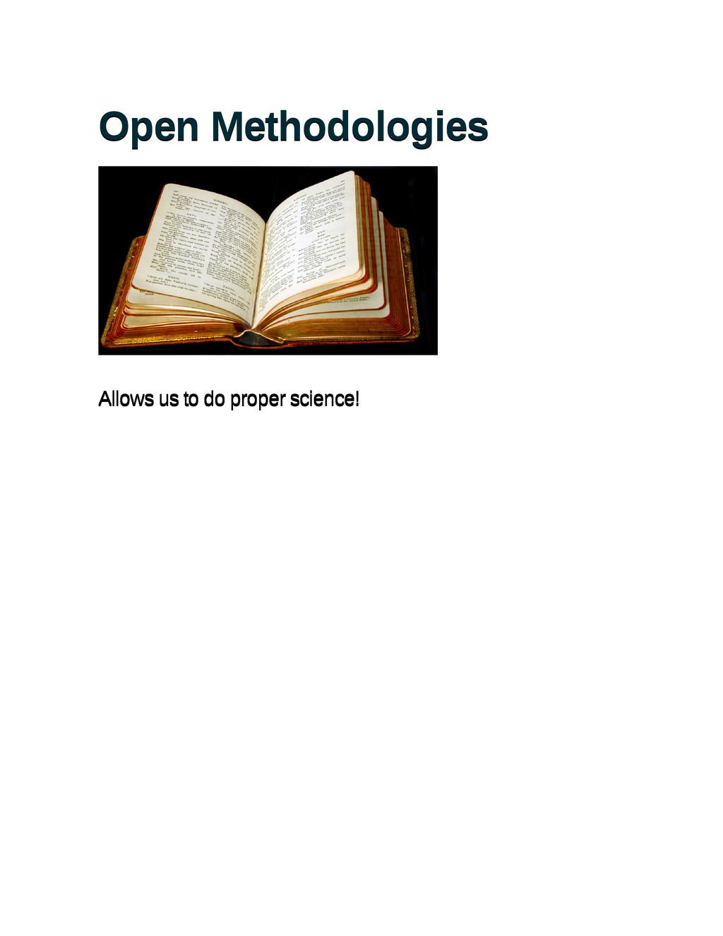 Open Methodologies Open Methodologies Allows us...