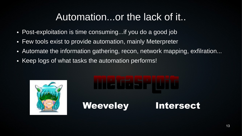 13 Automation...or the lack of it.. ● Post-expl...