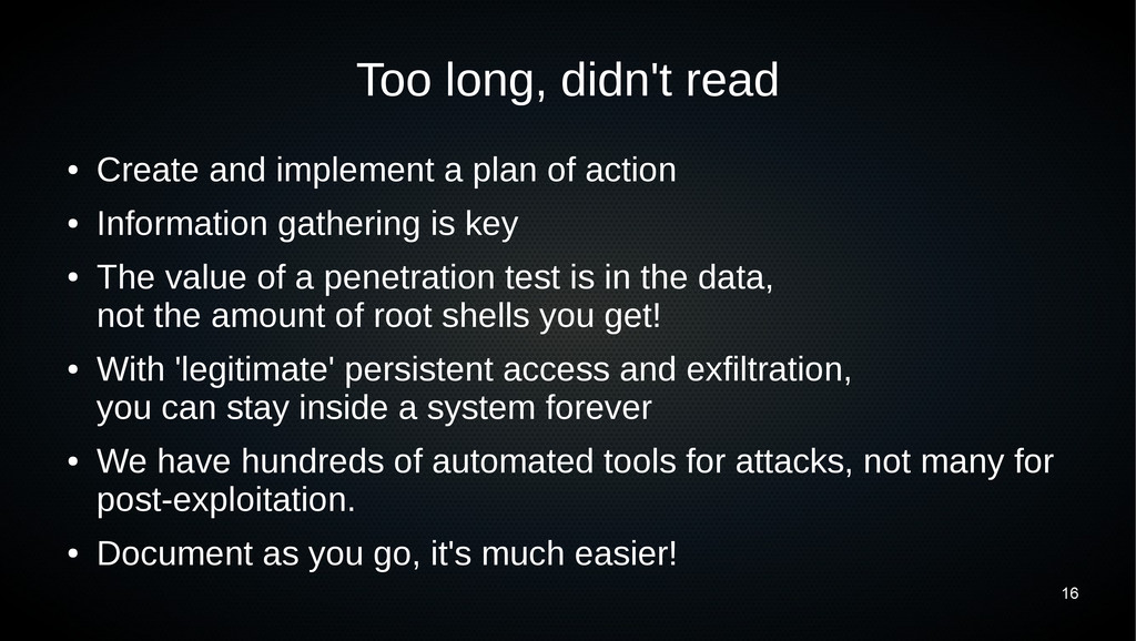 16 Too long, didn't read ● Create and implement...