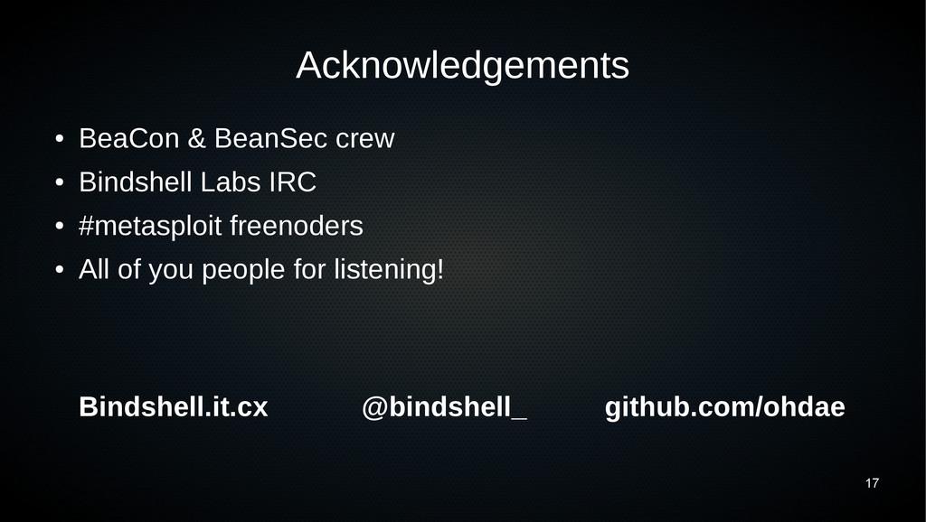 17 Acknowledgements ● BeaCon & BeanSec crew ● B...