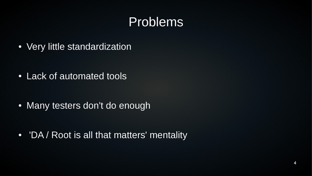 4 Problems ● Very little standardization ● Lack...