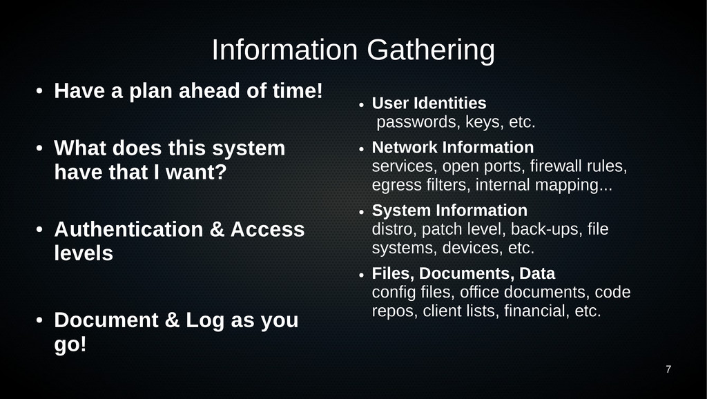 7 Information Gathering ● Have a plan ahead of ...