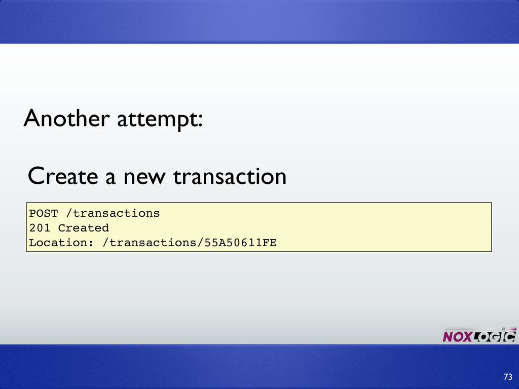 73 POST /transactions 201 Created Location: /tr...