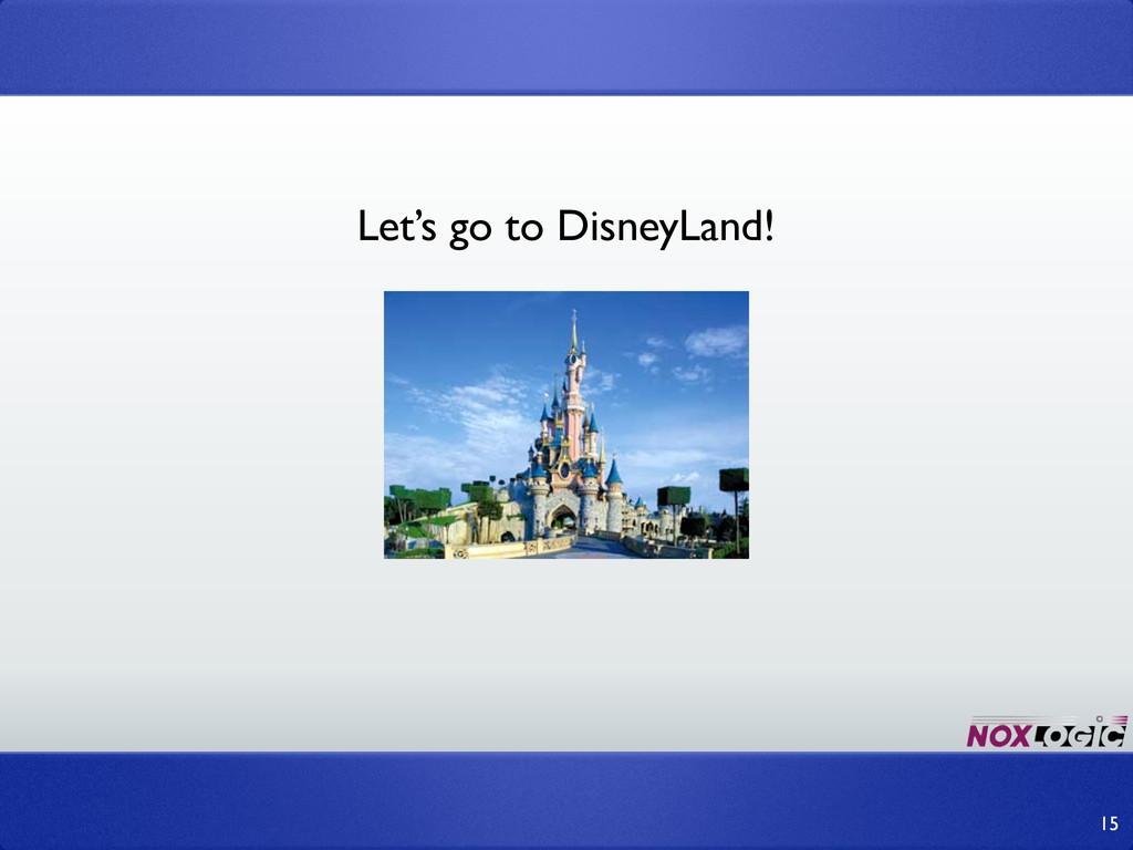 15 Let's go to DisneyLand!