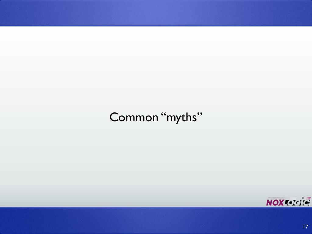 """17 Common """"myths"""""""