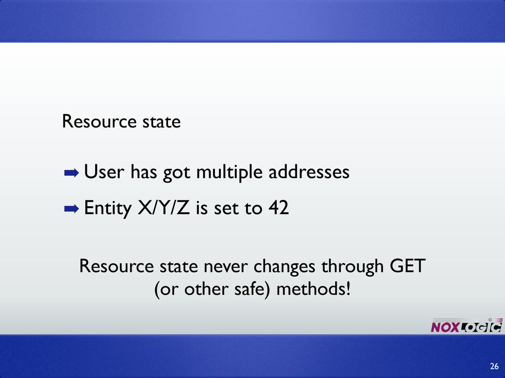 ➡ User has got multiple addresses ➡ Entity X/Y/...