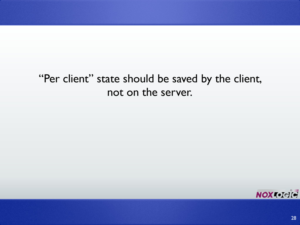 """28 """"Per client"""" state should be saved by the cl..."""