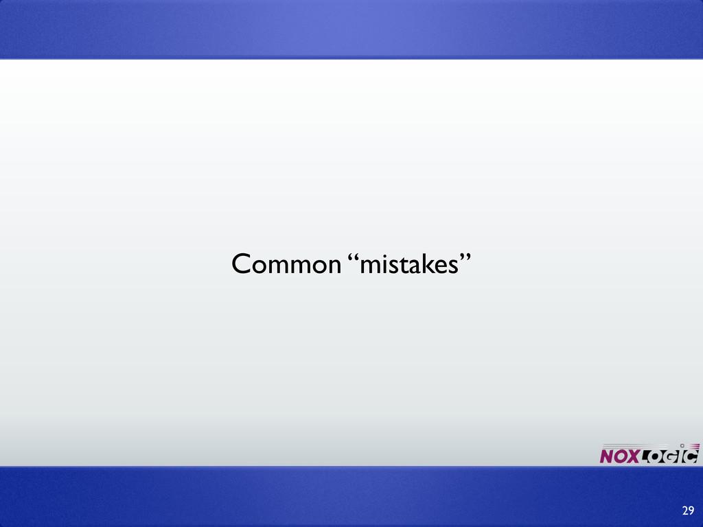 "29 Common ""mistakes"""