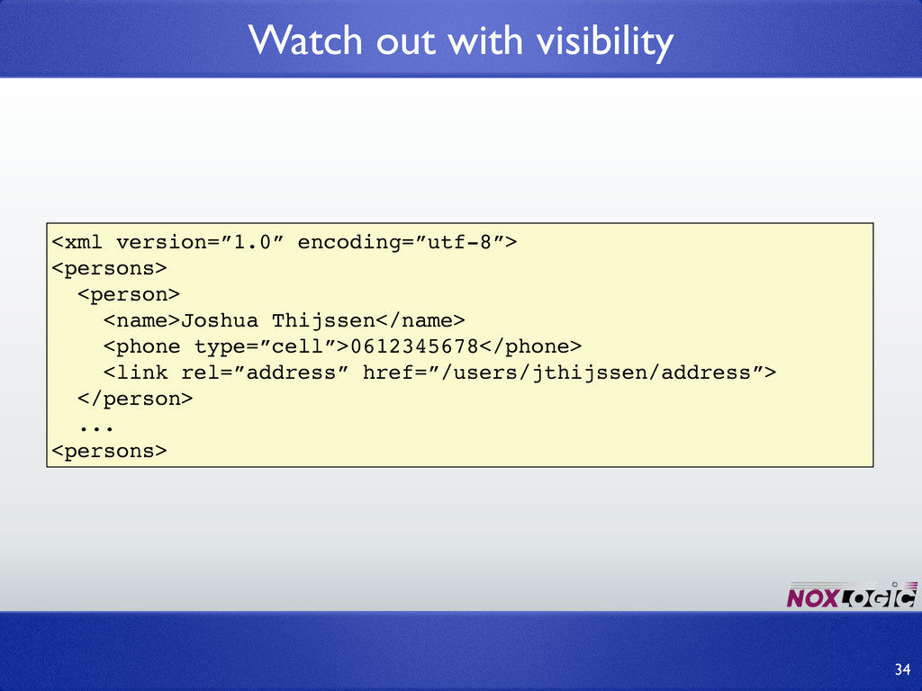 """Watch out with visibility 34 <xml version=""""1.0""""..."""