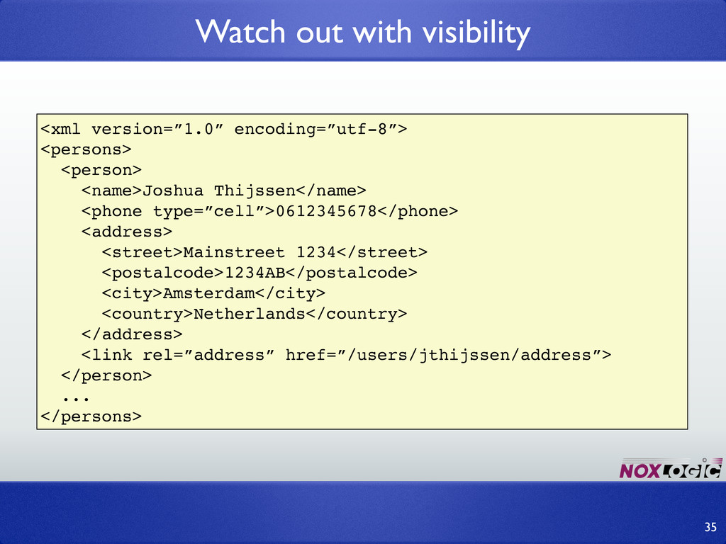 """Watch out with visibility 35 <xml version=""""1.0""""..."""