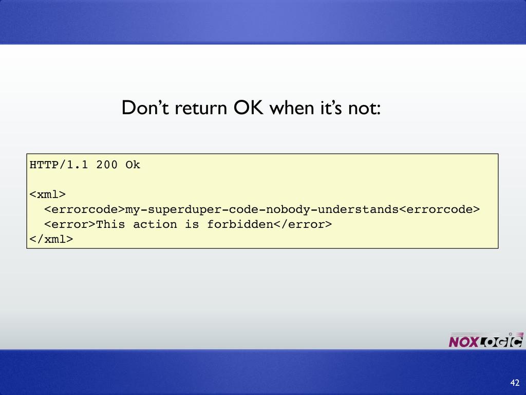 42 HTTP/1.1 200 Ok <xml> <errorcode>my-superdup...