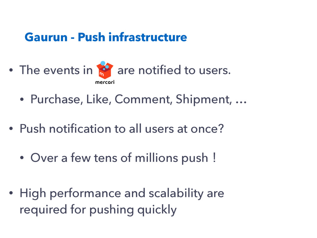 Gaurun - Push infrastructure • The events in ar...