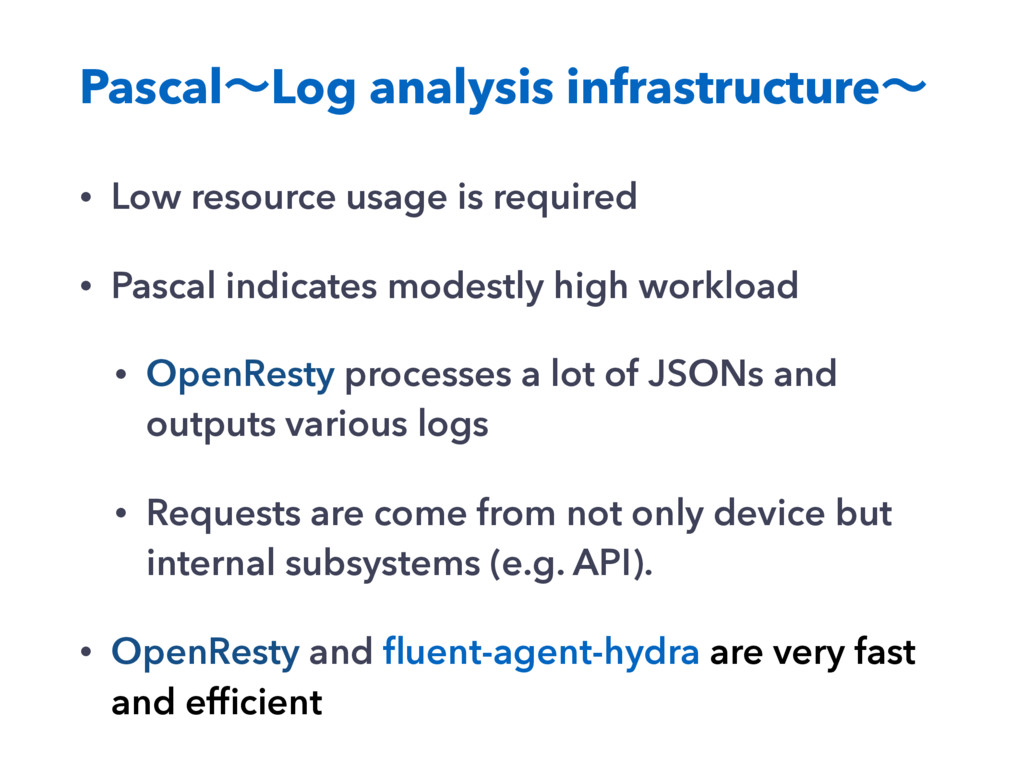 • Low resource usage is required • Pascal indic...