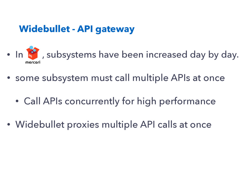 Widebullet - API gateway • In , subsystems have...