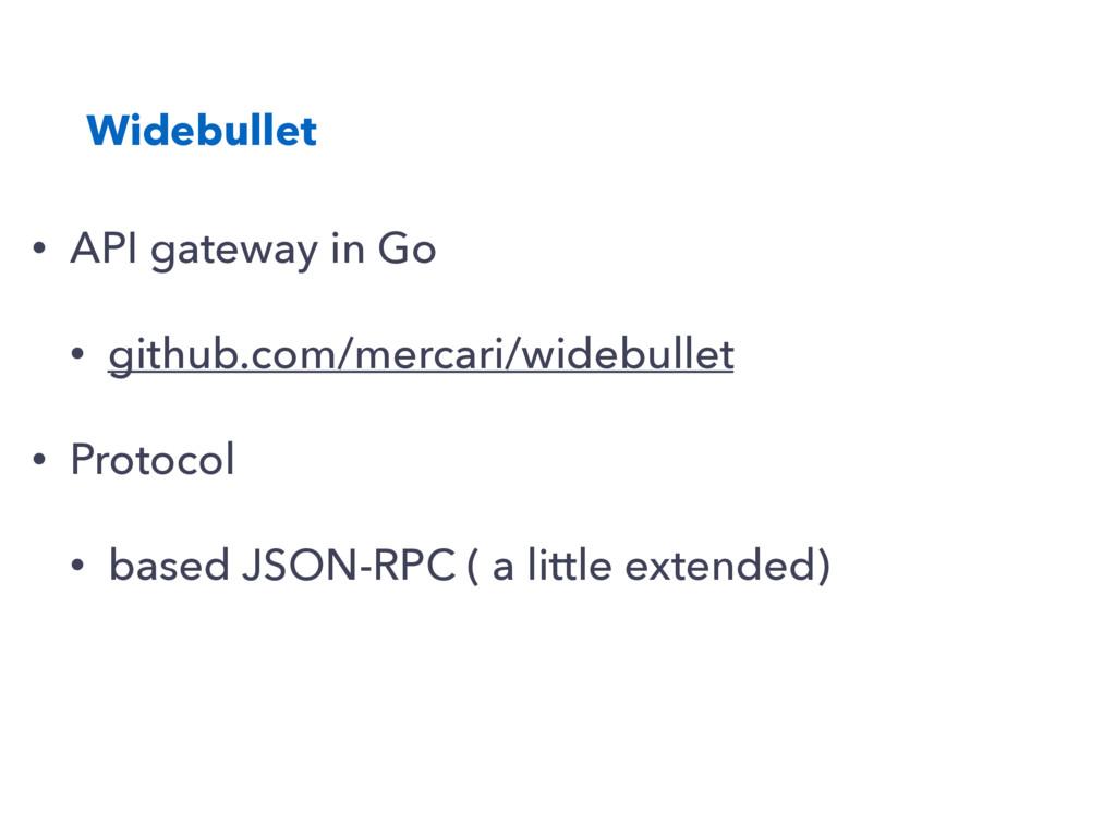 Widebullet • API gateway in Go • github.com/mer...