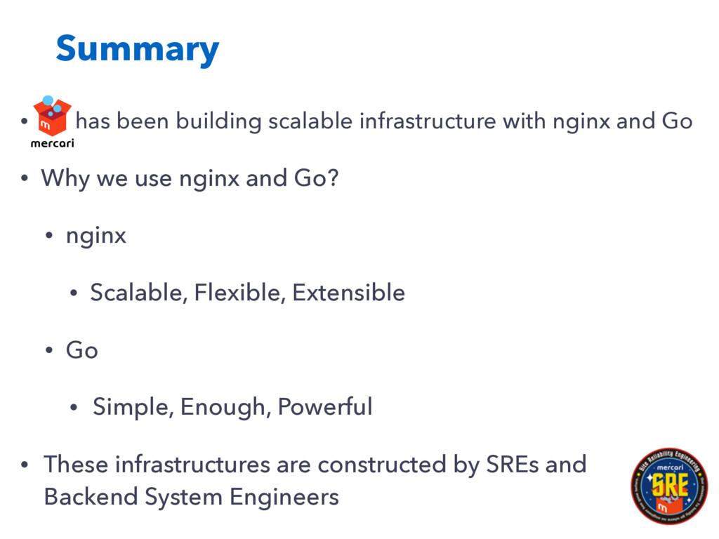 Summary • has been building scalable infrastruc...