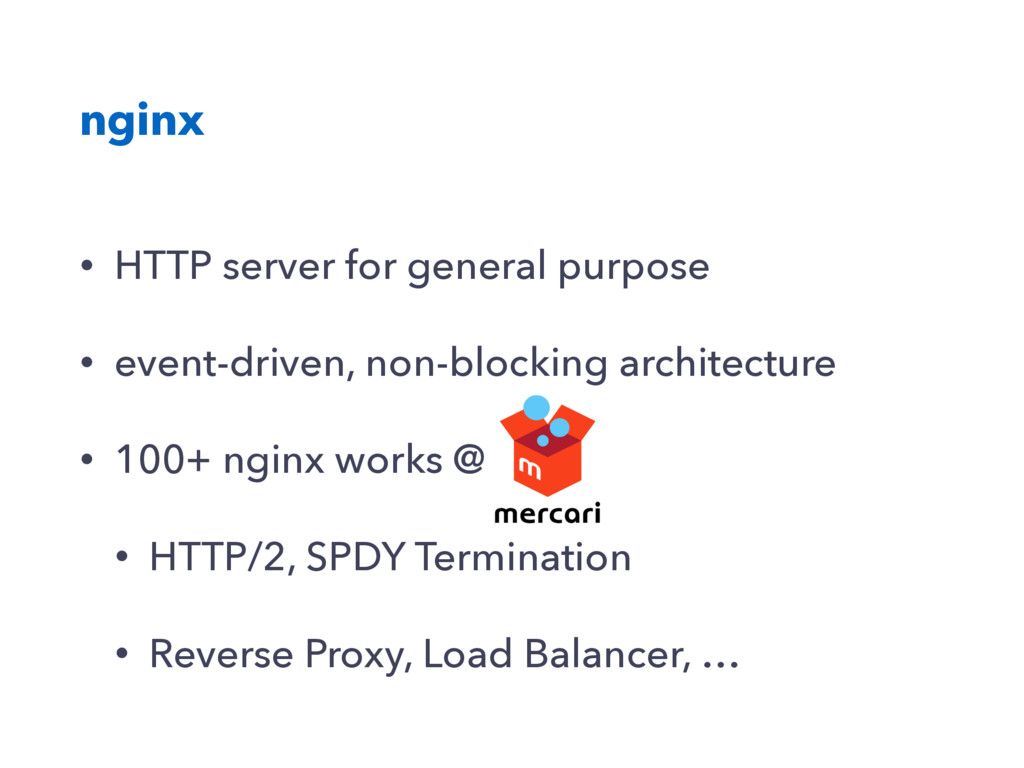 nginx • HTTP server for general purpose • event...