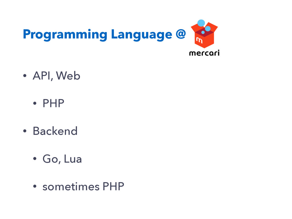 Programming Language @ • API, Web • PHP • Backe...