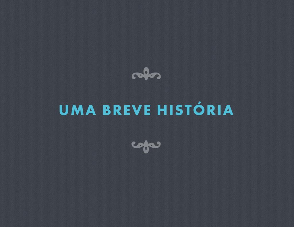 UMA BREVE HISTÓRIA 8 7
