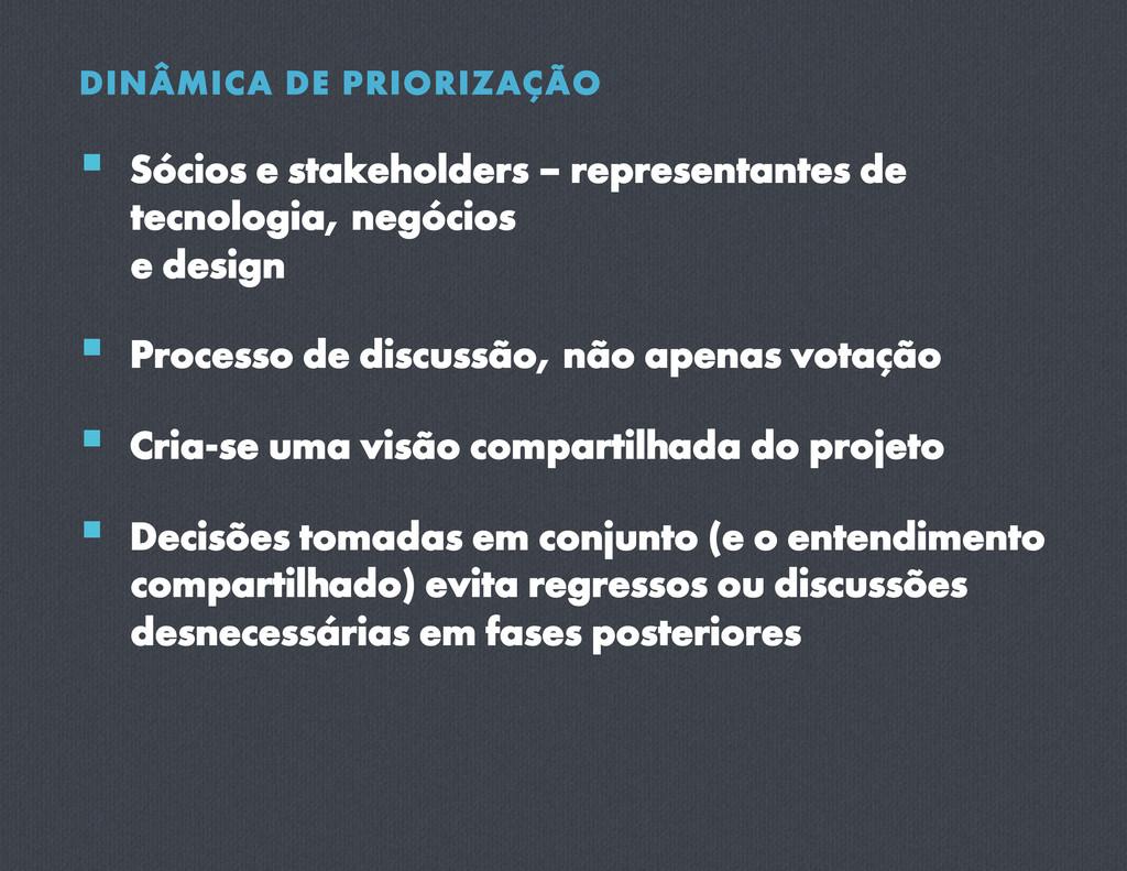 DINÂMICA DE PRIORIZAÇÃO  Sócios e stakeholder...