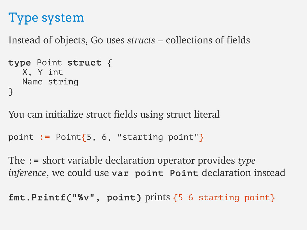 Type system Type system Instead of objects, Go ...