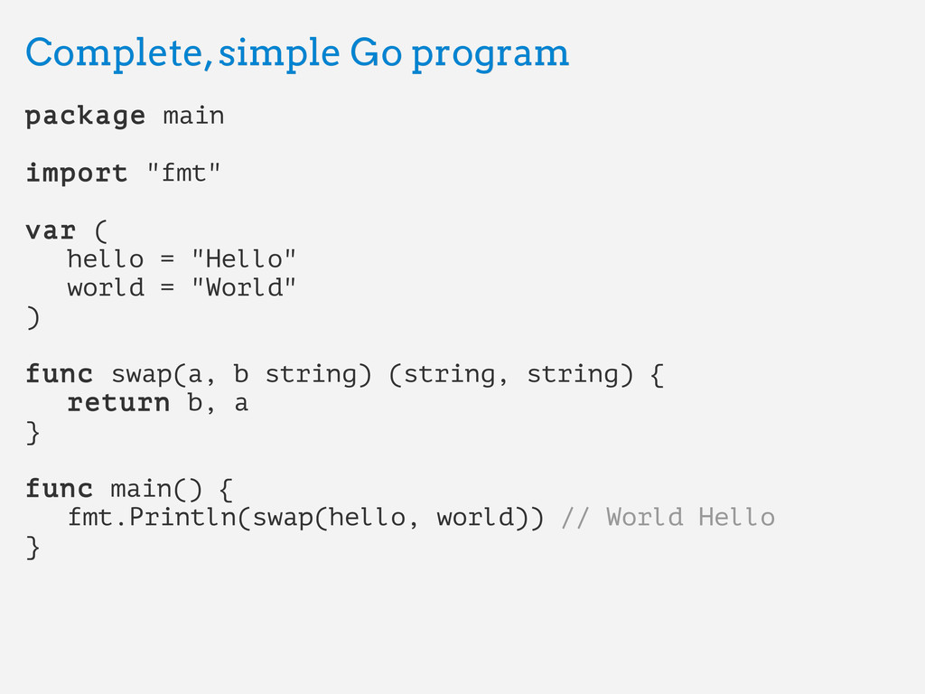 Complete, simple Go program Complete, simple Go...