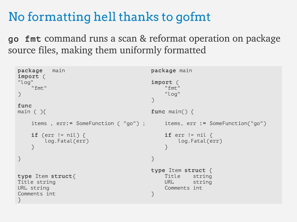No formatting hell thanks to gofmt No formattin...
