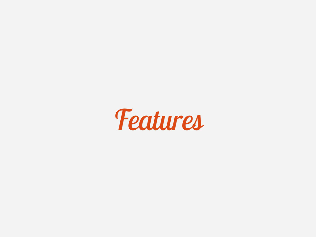 Features Features