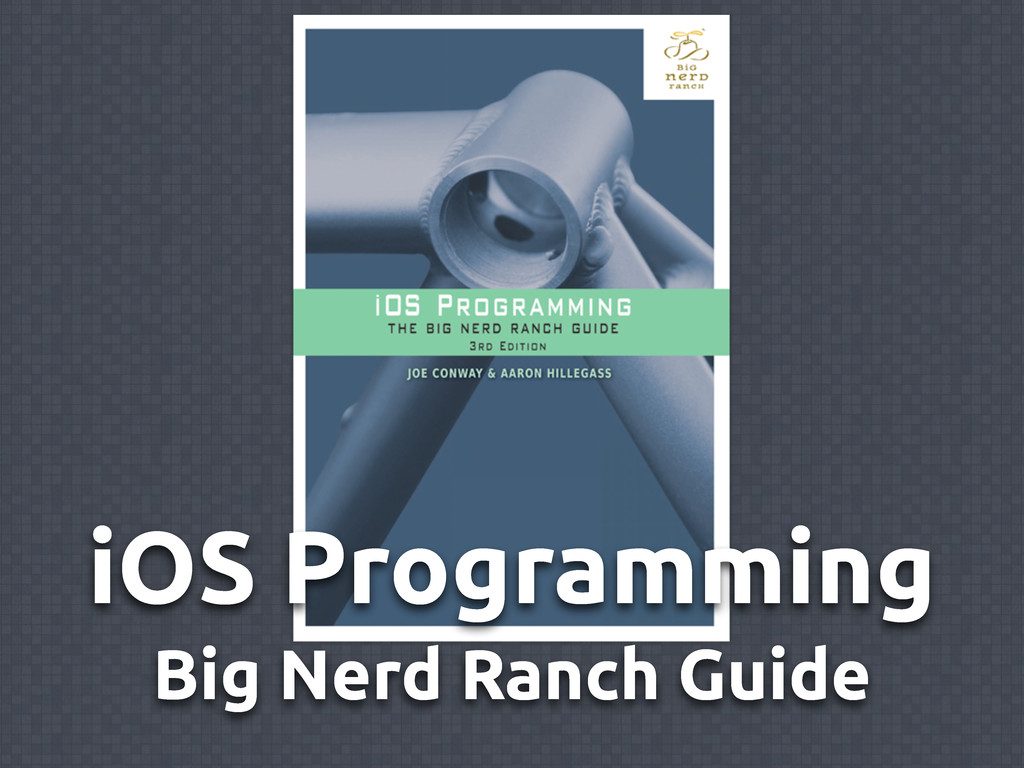 iOS Programming Big Nerd Ranch Guide