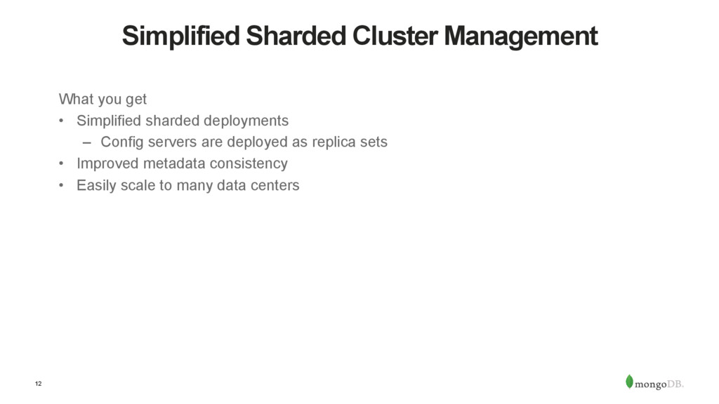 12 Simplified Sharded Cluster Management What y...