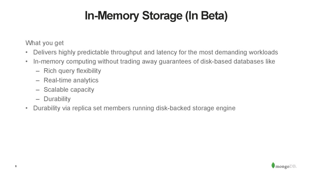8 In-Memory Storage (In Beta) What you get •  D...