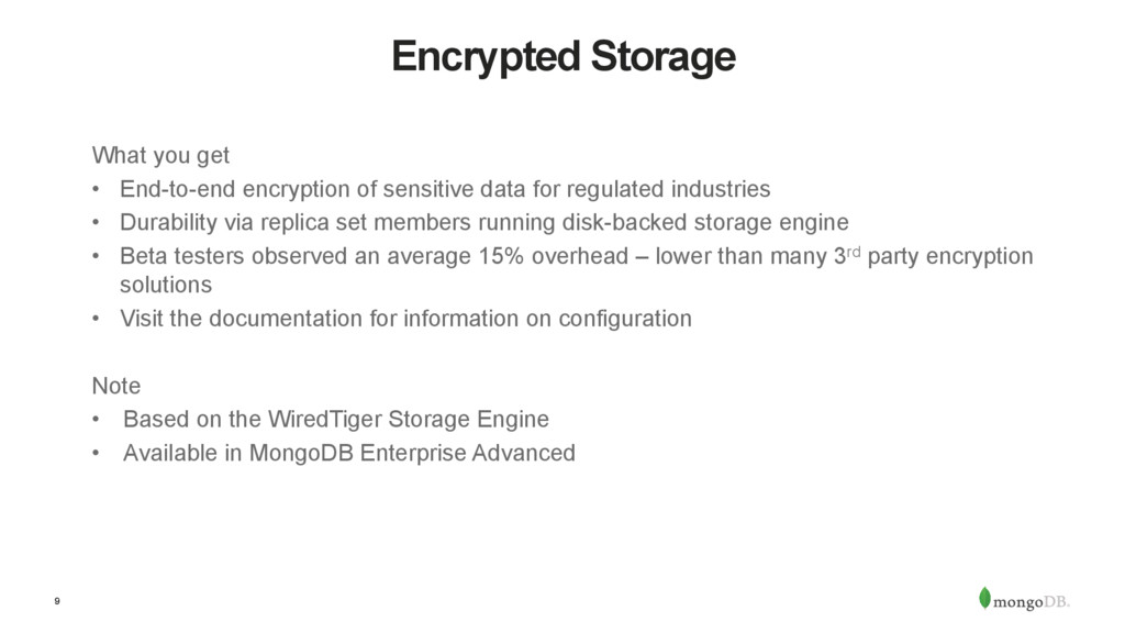 9 Encrypted Storage What you get •  End-to-end ...