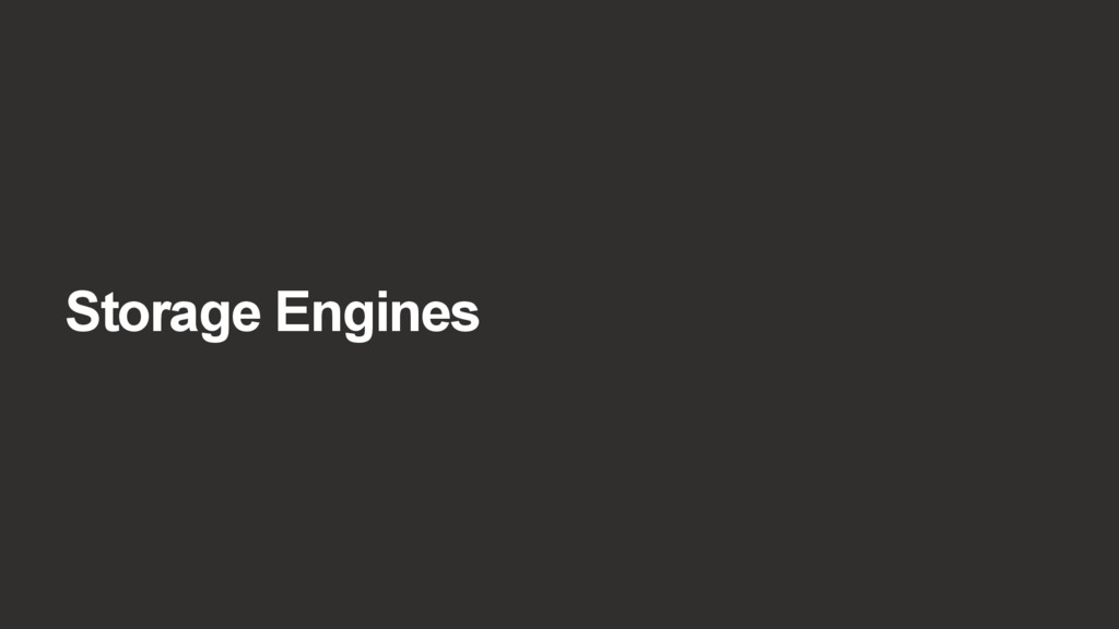 Storage Engines