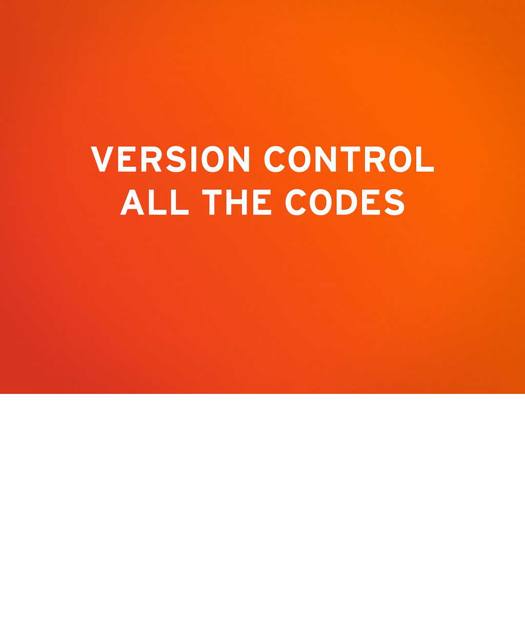 VERSION CONTROL ALL THE CODES