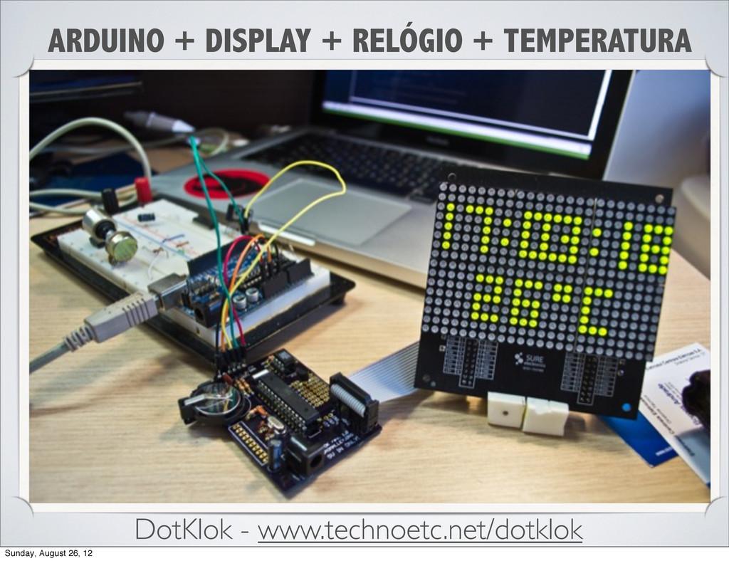 ARDUINO + DISPLAY + RELÓGIO + TEMPERATURA DotKl...