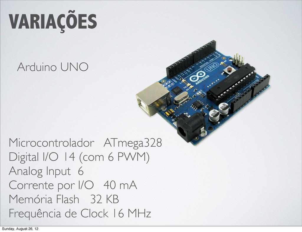VARIAÇÕES Arduino UNO Microcontrolador  ATmeg...