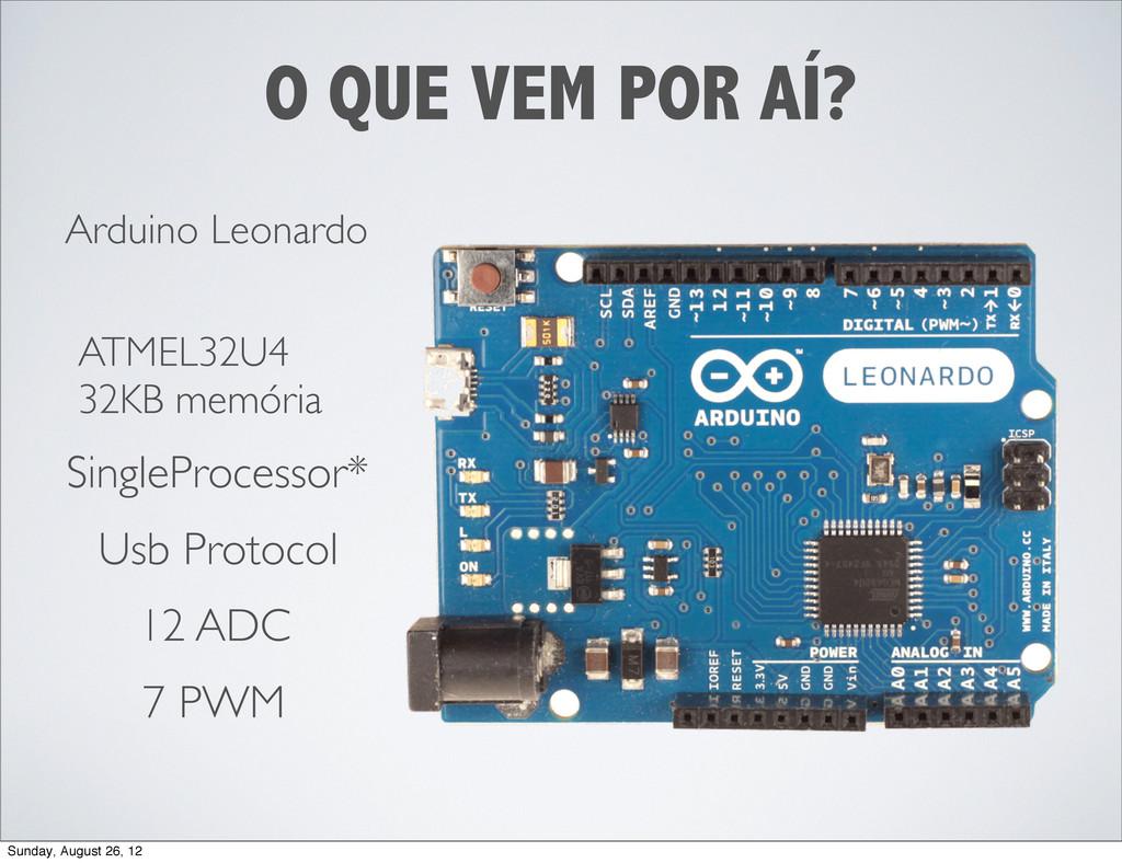 O QUE VEM POR AÍ? Arduino Leonardo ATMEL32U4 32...