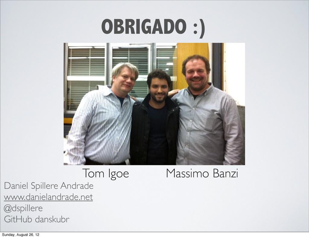 OBRIGADO :) Daniel Spillere Andrade www.daniela...