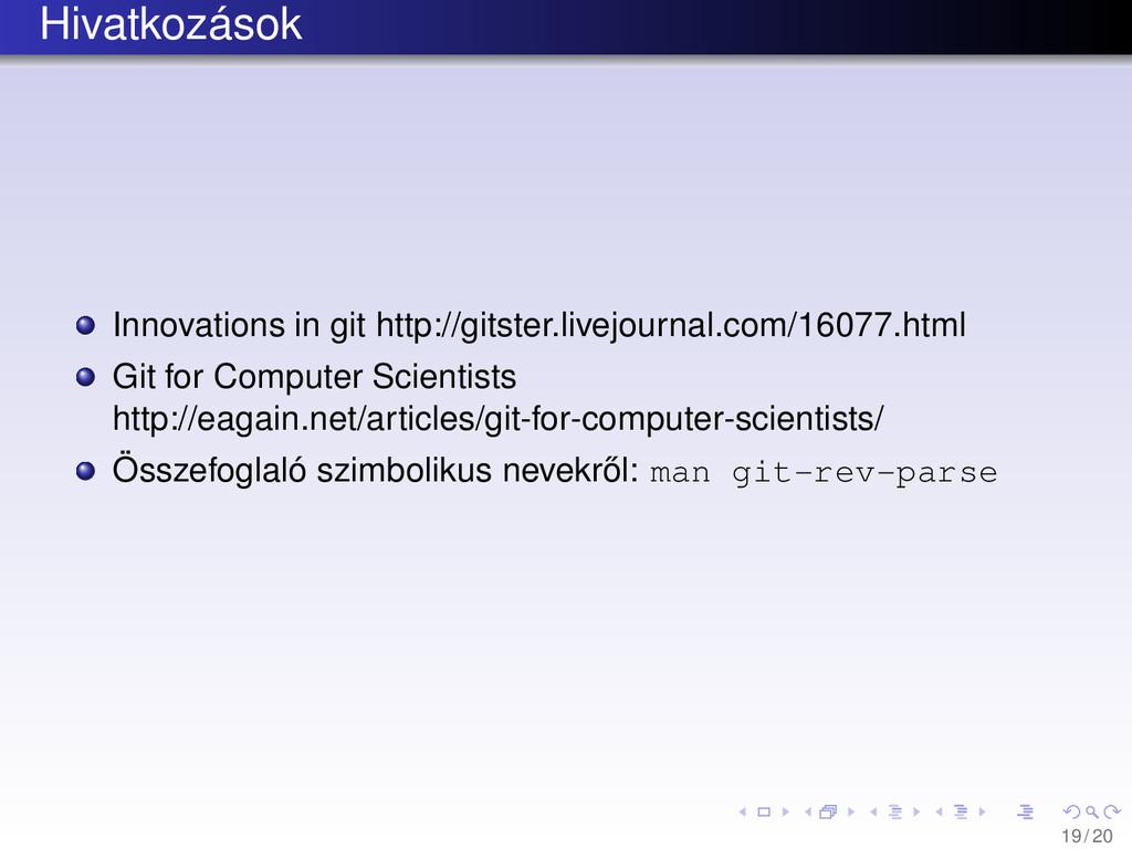 Hivatkozások Innovations in git http://gitster....