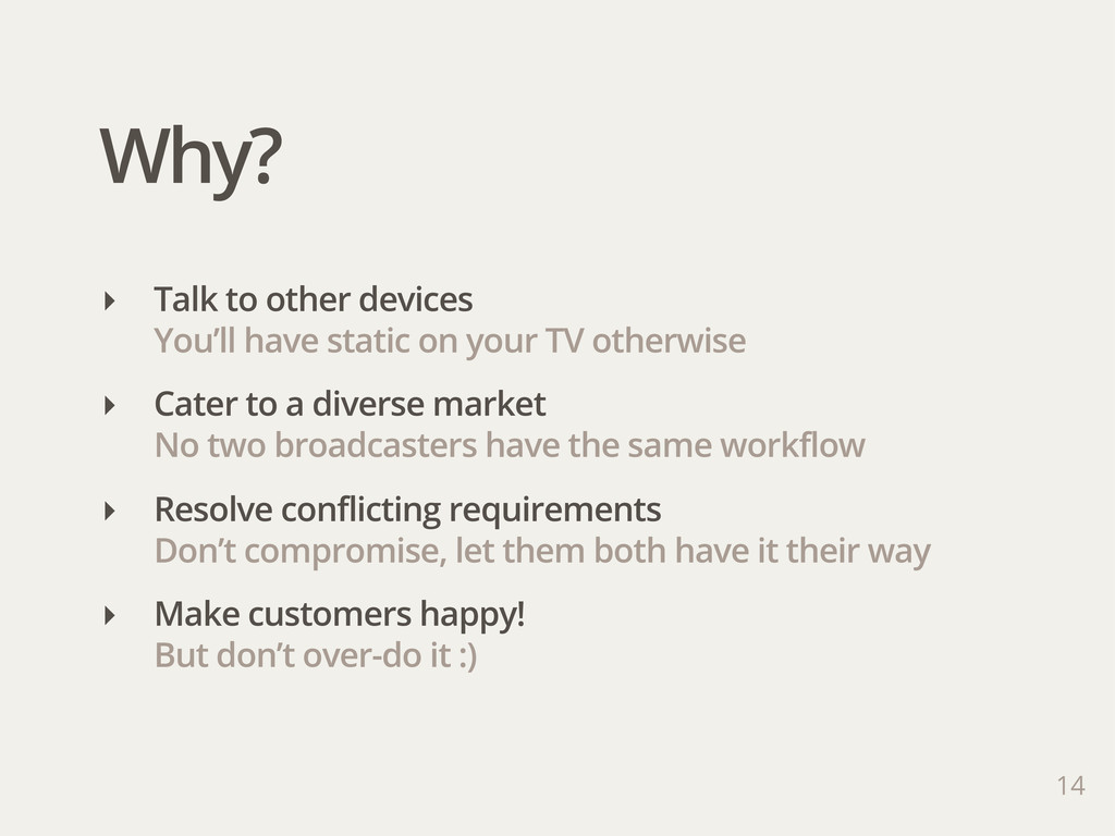 Why? 14 ‣ Talk to other devices You'll have sta...
