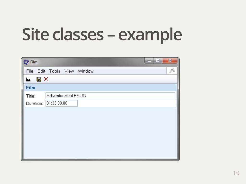 Site classes – example 19