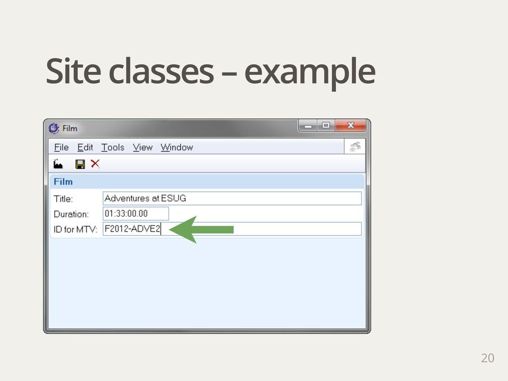 Site classes – example 20