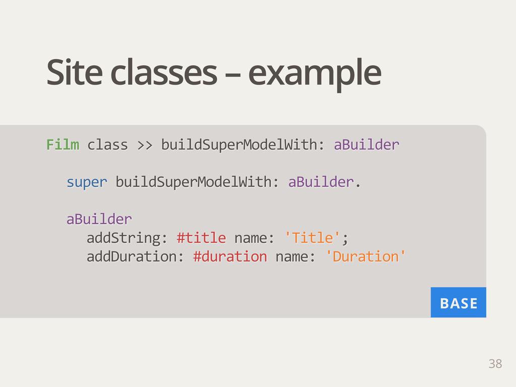 BASE Site classes – example 38 Film class >> ...