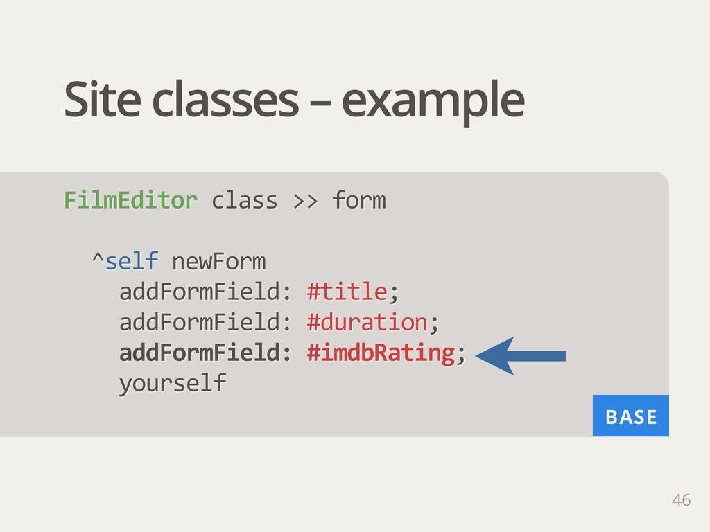 BASE Site classes – example 46 FilmEditor clas...