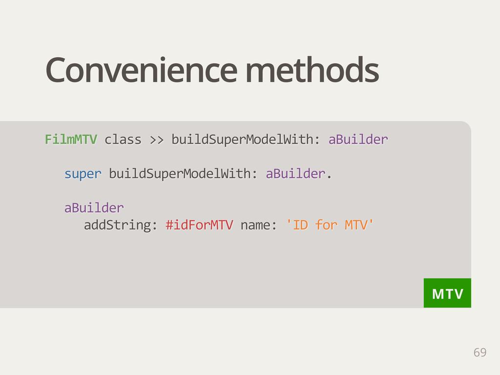 MTV Convenience methods 69 FilmMTV class >> ...
