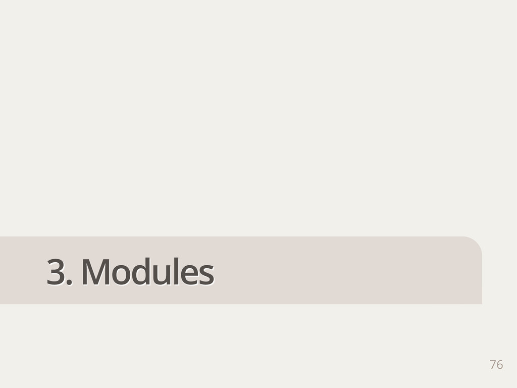 3. Modules 76