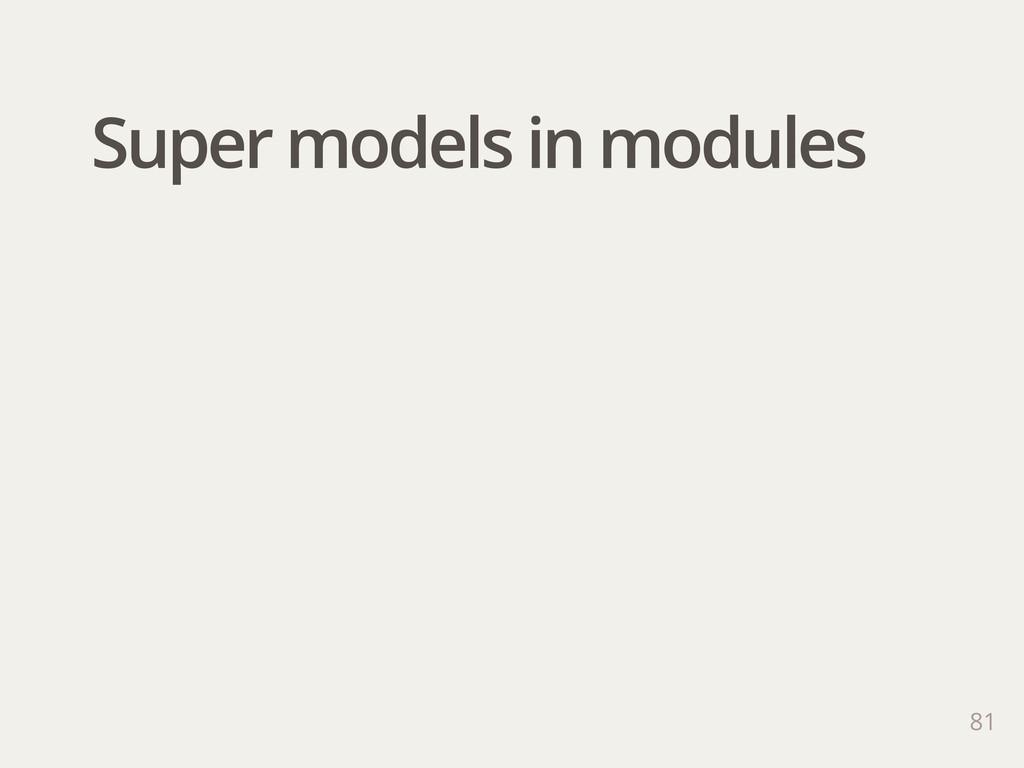 Super models in modules 81