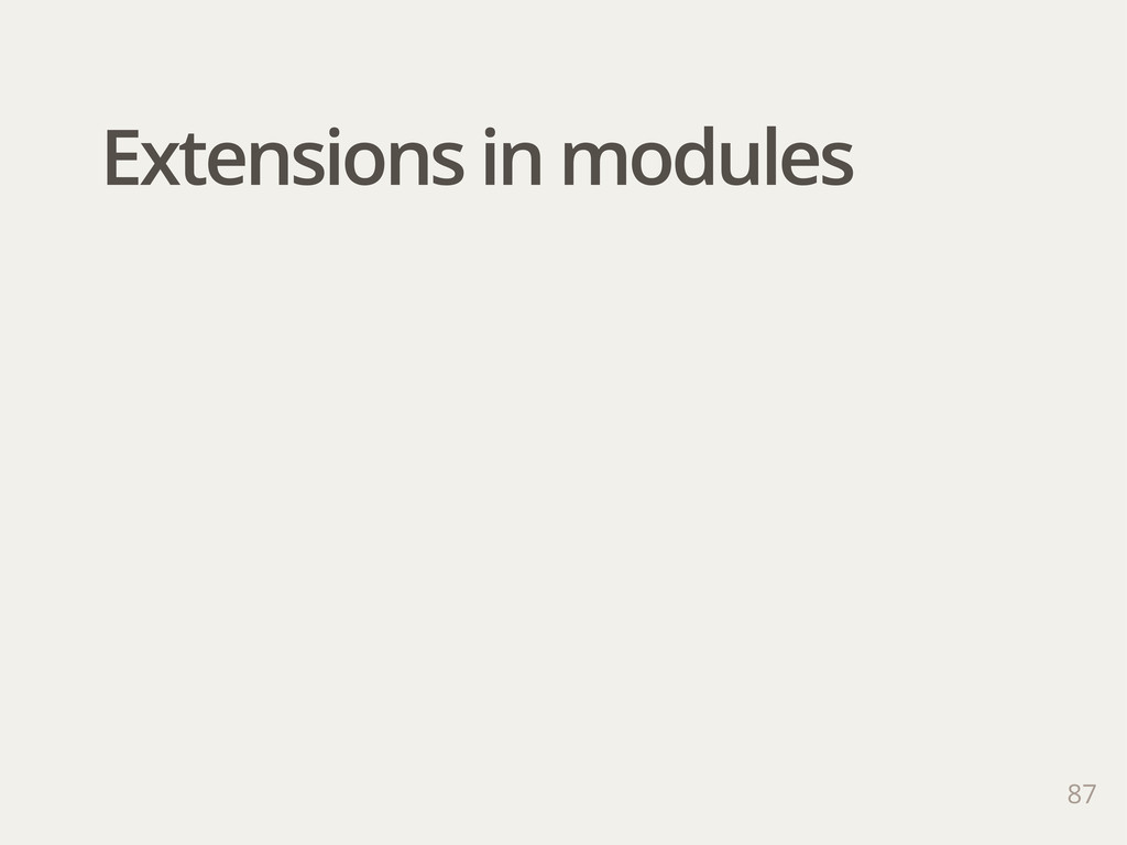 Extensions in modules 87