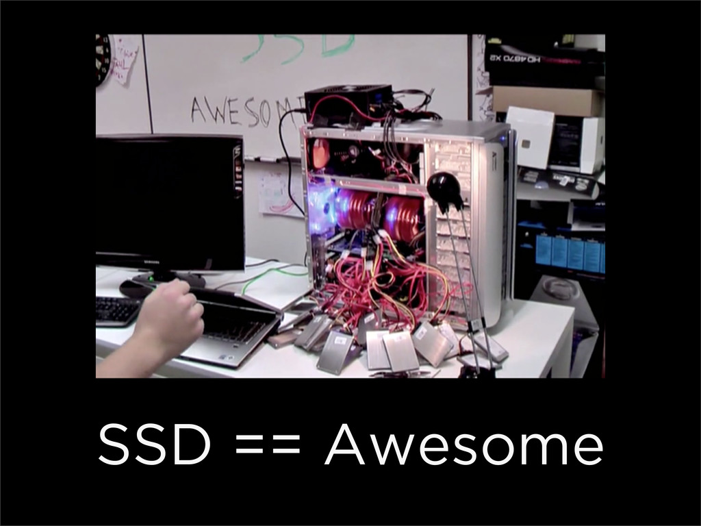 SSD == Awesome
