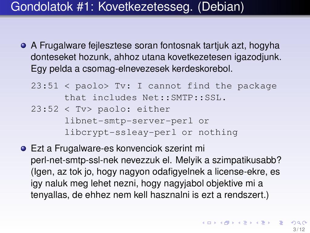 Gondolatok #1: Kovetkezetesseg. (Debian) A Frug...